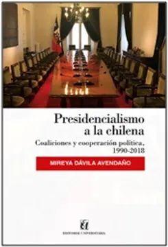 PRESIDENCIALISMO A LA CHILENA