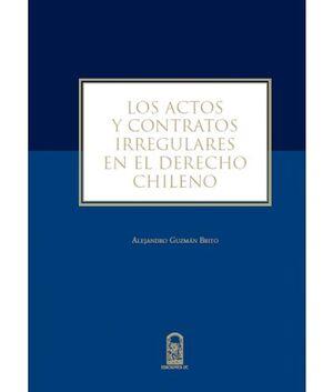 ACTOS Y CONTRATOS IRREGULARES EN EL ERECHO CHILENO