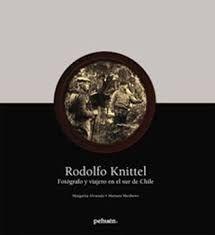 RODOLFO KNITTEL - FOTOGRAFO Y VIAJERO EN EL SUR
