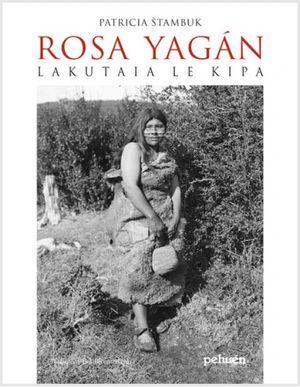 ROSA YAGAN. LAKUTAIA LE KIPA