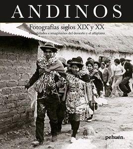ANDINOS, FOTOGRAFIAS SIGLOS XIX, XX