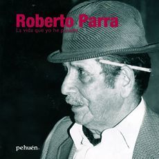 ROBERTO PARRA LA VIDA QUE YO HE PASADO