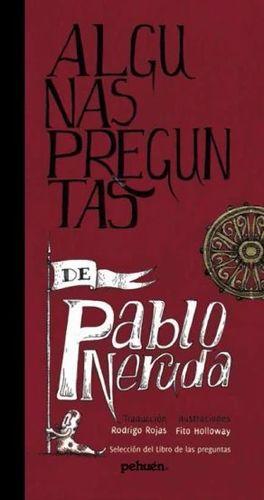 ALGUNAS PREGUNTAS DE PABLO NERUDA