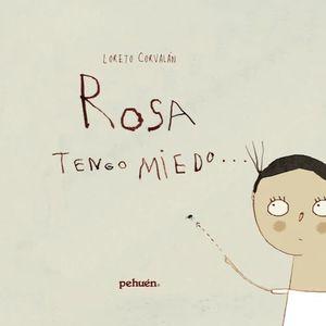 ROSA TENGO MIEDO