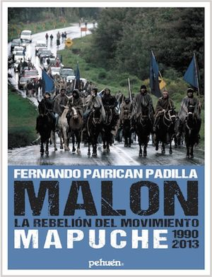 MALON LA REBELION DEL MOVIMIENTO MAPUCHE 1990 2013