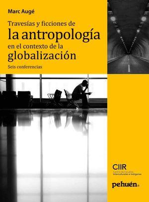TRAVESIAS Y FICCIONES DE LA ANTROPOLOGIA
