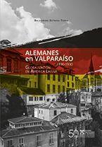 ALEMANES EN VALPARAISO 1830-1930