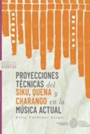 PROYECCIONES TECNICAS DEL SIKU, QUENA Y CHARANGO EN LA MUSICA ACTUAL