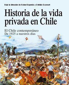 HISTORIA DE LA VIDA PRIVADA EN CHILE (TOMO III)