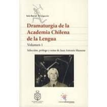 DRAMATURGIA DE LA ACADEMIA CHILENA DE LA LENGUA I