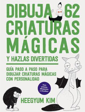 DIBUJA 62 CRIATURAS MAGICAS Y HAZLAS DIVERTIDAS