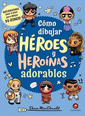 COMO DIBUJAR HEROES Y HEROINAS ADORABLES