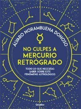 NO CULPES A MERCURIO RETROGRADO