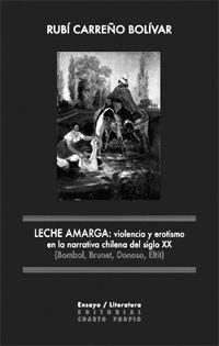 LECHE AMARGA: VIOLENCIA Y EROTISMO