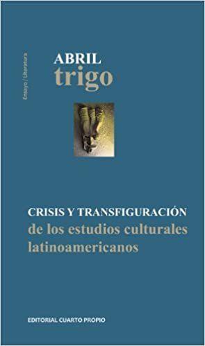 CRISIS Y TRANSFIGURACION DE LOS ESTUDIOS CULTURALES LATINOAMERICANOS