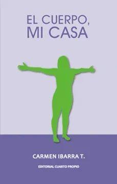 EL CUERPO, MI CASA
