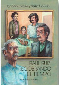 RAUL RUIZ: RECOBRANDO EL TIEMPO