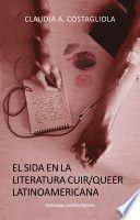 SIDA EN LA LITERATURA CUIR/QUEER LATINOAMERICANA