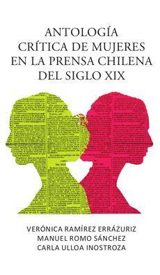 ANTOLOGIA CRITICA DE MUJERES EN LA PRENSA CHILENA