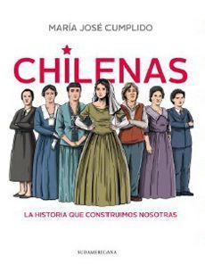 CHILENAS LA HISTORIA QUE CONSTRUIMOS NOSOTRAS