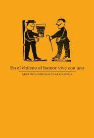 EN EL CHILENO EL HUMOR VIVE CON UNO
