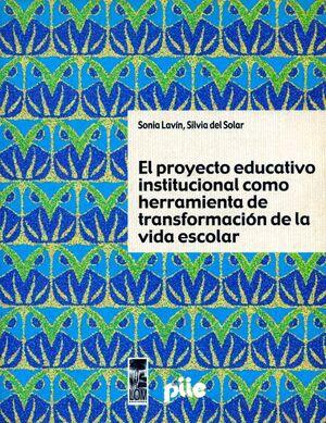 PROYECTO EDUCATIVO COMO HERRAMIENTA DE TRANSFORMAC