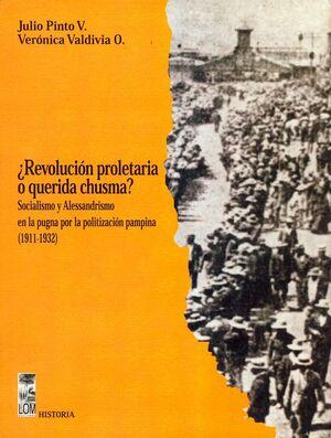 REVOLUCION PROLETARIA O QUERIDA CHUSMA