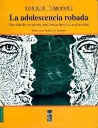 ADOLESCENCIA ROBADA, LA. UNA VIDA DE RESISTENCIA,