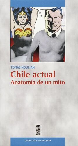 CHILE ACTUAL. ANATOMIA DE UN MITO