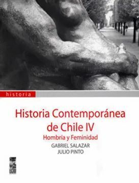 HISTORIA CONTEMPORANEA DE CHILE IV TOMO