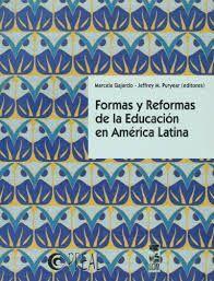 FORMAS Y REFORMAS DE LA EDUCACION EN AMERICA LATIN
