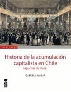 HISTORIA DE LA ACUMULACION CAPITALISTA EN CHILE
