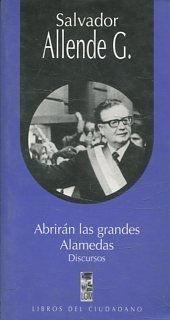 ABRIRAN LAS GRANDES ALAMEDAS. DISCURSOS
