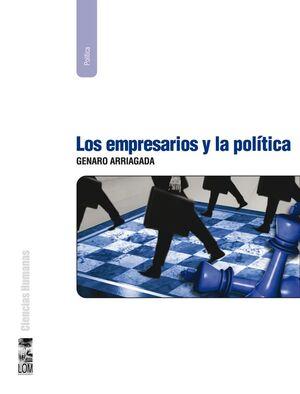 EMPRESARIOS Y LA POLITICA, LOS