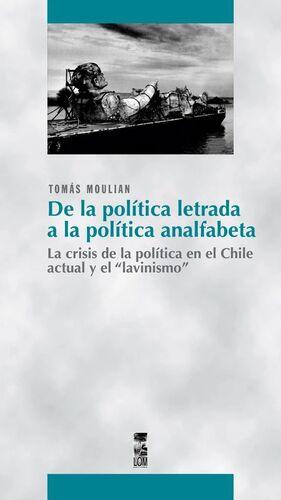 DE LA POLITICA LETRADA A LA POLITICA ANALFABETA