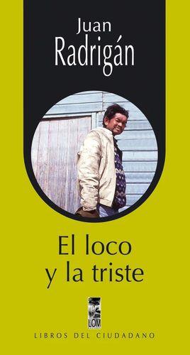 LOCO Y LA TRISTE, EL