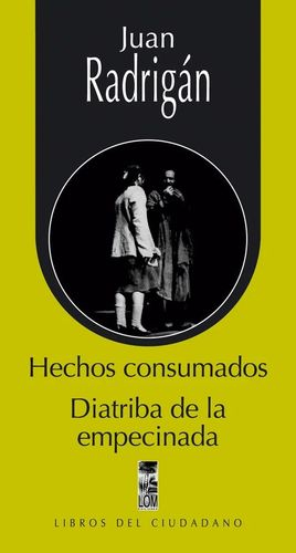 HECHOS CONSUMADOS / DIATRIBA DE LA EMPECINADA