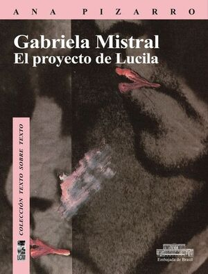 GABRIELA MISTRAL. EL PROYECTO DE LUCILA
