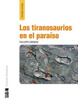 TIRANOSAURIOS EN EL PARAISO, LOS