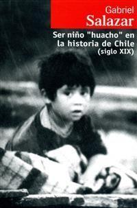 SER NIÑO HUACHO EN LA HISTORIA DE CHILE (SIGLO XIX)