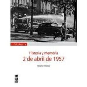 HISTORIA Y MEMORIA: 2 DE ABRIL DE 1957