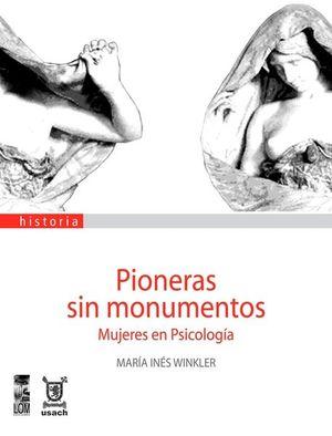 PIONERAS SIN MONUMENTOS