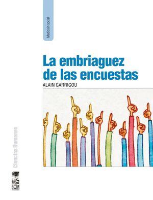 EMBRIAGUEZ DE LAS ENCUESTAS, LA