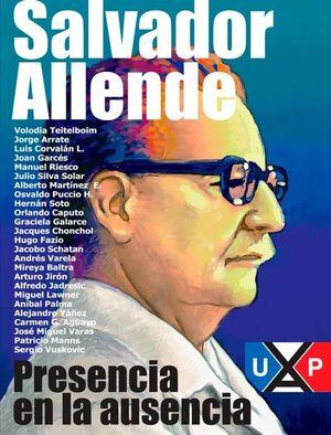 SALVADOR ALLENDE, PRESENCIA EN LA AUSENCIA