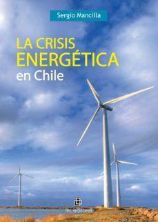 CRISIS ENERGETICA EN CHILE, LA