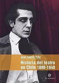 HISTORIA DEL TEATRO EN CHILE 1890-1940