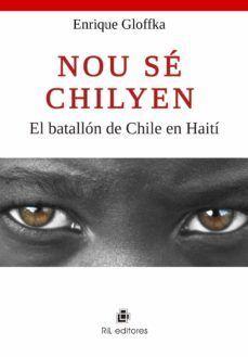 NOU SE CHILYEN. EL BATALLON DE CHILE EN HAITI