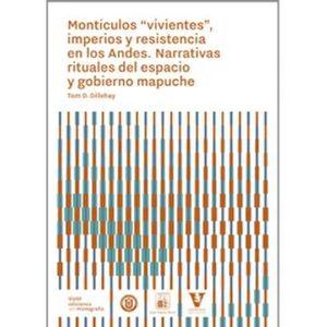 MONTICULOS VIVIENTES IMPERIOS Y RESISTENCIA EN LOS ANDES.