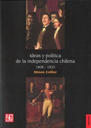 IDEAS Y POLÍTICA DE LA INDEPENDENCIA CHILENA, 1808 - 1833