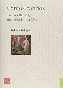 CANTOS CABRÍOS. JACQUES DERRIDA, UN BESTIARIO FILOSÓFICO